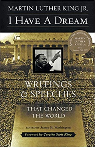 I Have A Dream Writings & Speeches By: Martin Luther King Jr.
