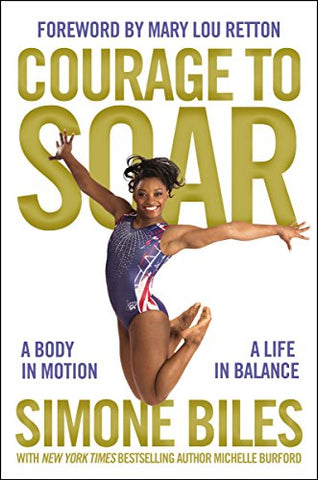 Courage To Soar By: Simone Biles