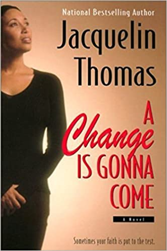 A Change Is Gonna Come By: Jacquelin Thomas