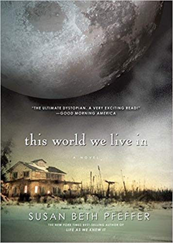 The World We Live In By: Susan Beth Pfeffer