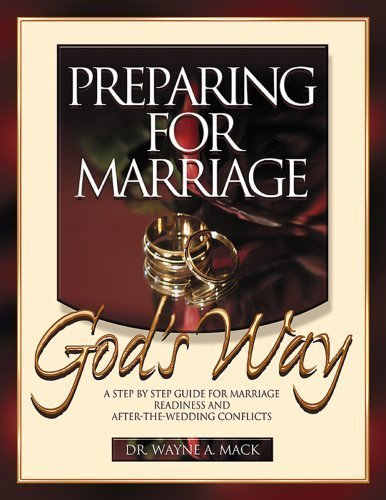 Preparing For Marriage God's Way By: Dr. Wayne A. Mack