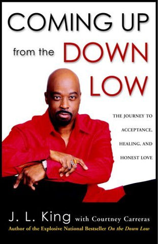 Coming from the Down Low By: J. L. King