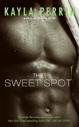 The Sweet Spot By: Kayla Perrin