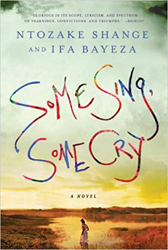 Some Sing Some Cry By: Ntozake Shange & Ifa Bayeza