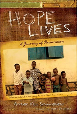 Hope Lives A Journey of Restoration By: Amber Van Schooneveld