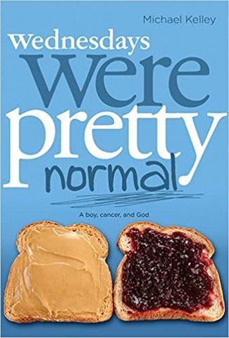 Wednesdays Were Pretty Normal By: Michael Kelley