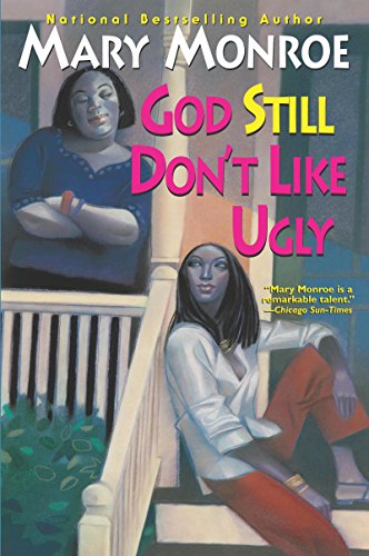 God Still Don't Like Ugly By: Mary Monroe