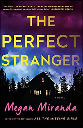 The Perfect Stranger By: Megan Miranda