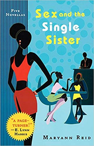 Sex and the Single Sister By: Maryann Reid