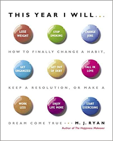 This Year I Will By: M. J. Ryan