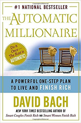 The Automatic Millionaire By: David Bach