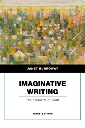 Imaginative Writing 3rd Edition By: Janet Burroway