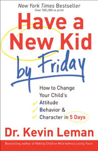 Have A New Kid by Friday By: Kevin Leman