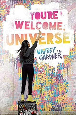 You're Welcome Universe By: Whitney Gardner