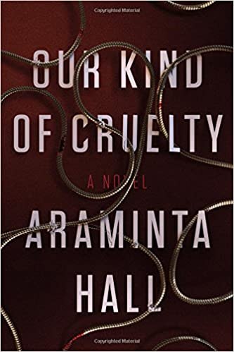 Our Kind of Cruelty By: Araminta Hall