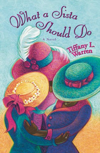 What A Sista Should Do By: Tiffany L. Warren