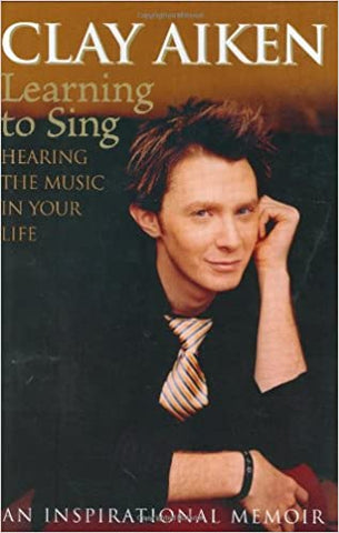 Learning To Sing By: Clay Aiken