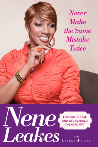 Never Make The Same Mistake Twice By: Nene Leakes