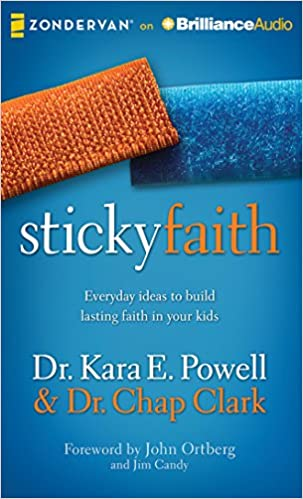 Sticky Faith By: Dr. Kara E. Powell & Dr. Chap Clark