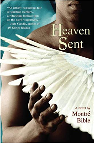 Heaven Sent By: Montre' Bible