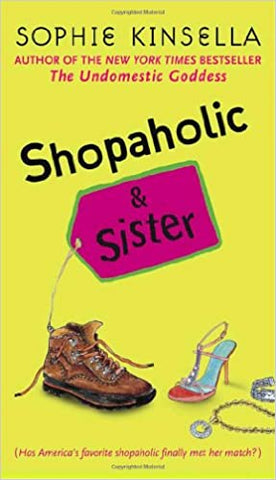 Shopaholic & Sister By: Sophie Kinsella