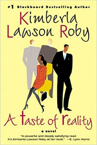A Taste of Reality By: Kimberla Lawson Roby