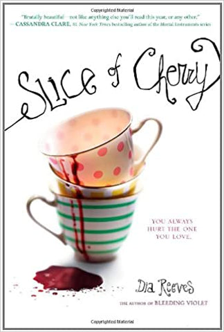 Slice of Cherry By: Dia Reeves