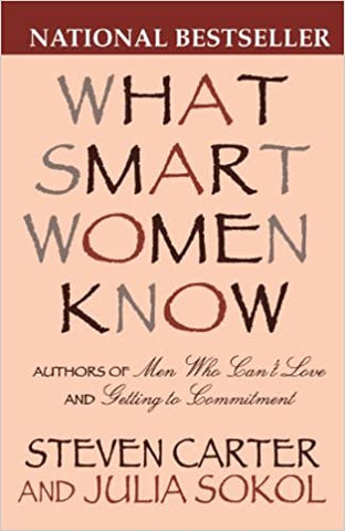 What Smart Women Know By: Steven Carter & Julia Sokol