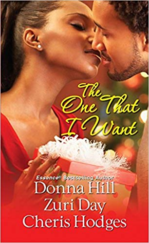 The One That I Want By: Donna Hill, Zuri Day, Cheris Hodges