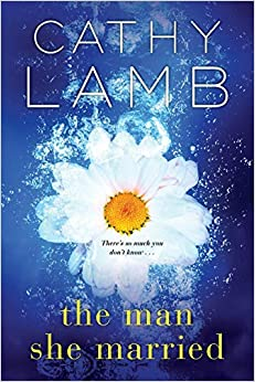 The Man She Married By: Cathy Lamb
