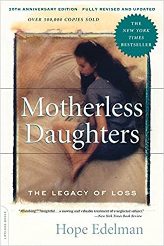Motherless Daughters By: Hope Edelman