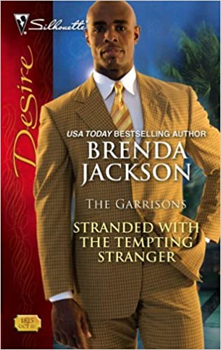 The Garrisons Stranded with the Tempting Stranger By: Brenda Jackson
