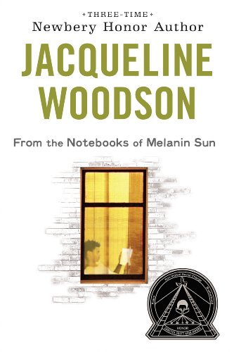 From the Notebooks of Melanin Sun By: Jacqueline Woodson