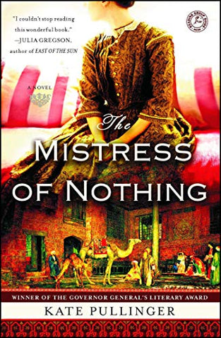 The Mistress of Nothing by: Kate Pullinger