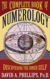 The Complete Book of Numerology By: David A Phillips, PH.D