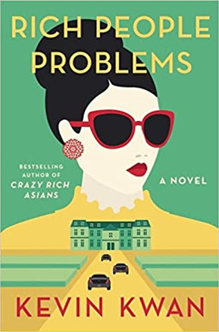 Rich People Problems By: Kevin Kwan