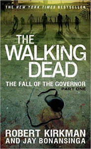 The Walking Dead Part One By: Robert Kirkman & Jay Bonansinga