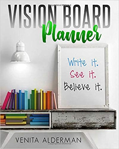 Vision Board Planner By: Venita Alderman