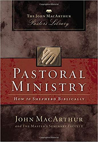 Pastoral Ministry By: John MacArthur