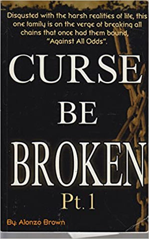 Curse Be Broken By: Alonzo Brown