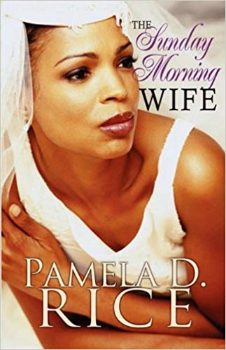 The Sunday Morning Wife By: Pamela D. Rice