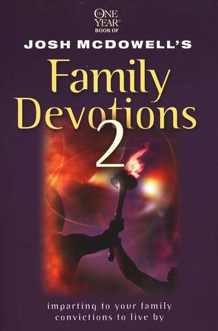 Family Devotions By: Josh McDowell