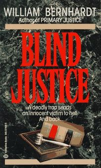 Blind Justice By: William Bernhardt