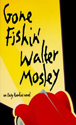 Gone Fishin' By: Walter Mosley