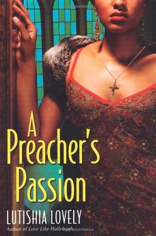 A Preacher's Passion By: Lutisha Lovely