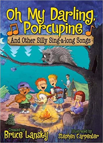 Oh My Darling Porcupine By: Bruce Lansky