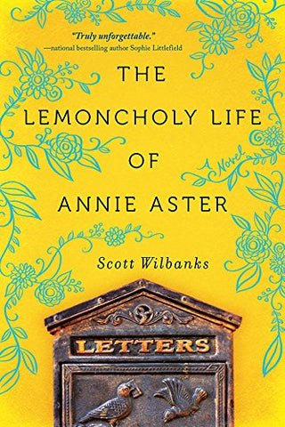 The Lemoncholy Life of Annie Aster By: Scott Wilbanks