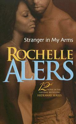 Stranger in my Arms By: Rochelle Alers