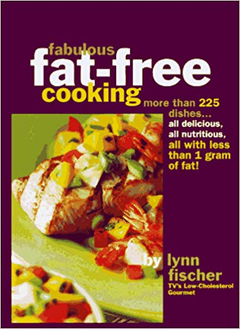 Fabulous Fat-Free Cooking By: Lynn Fischer