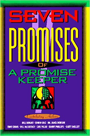 Seven Promises of a Promise Keeper By: Contributing Authors